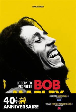 Bob Marley : le dernier prophète