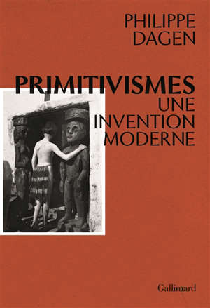 Primitivismes : une invention moderne