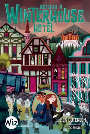 Les secrets de Winterhouse Hôtel. Volume 2, Retour à Winterhouse Hôtel