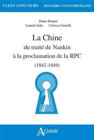 Chine : du traité de Nankin à la proclamation de la RPC (1842-1949)