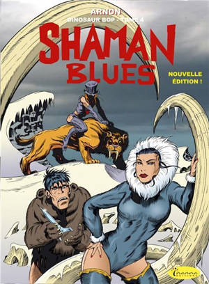 Dinosaur Bop. Volume 4, Shaman blues : voyage au bout de la science