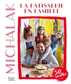 La pâtisserie en famille : 50 recettes