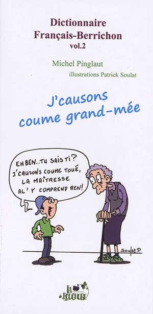 Dictionnaire français-berrichon. Volume 2, J'causons comme grand-mée