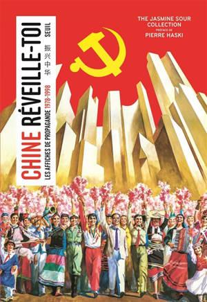 Chine réveille-toi : les affiches de propagande : 1978-1998