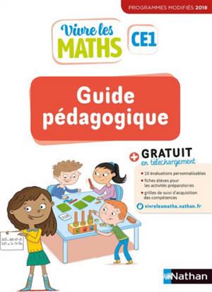 Vivre les maths CE1 : guide pédagogique : programmes modifiés 2018