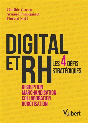 Digital et RH : les 4 défis stratégiques : disruption, marchandisation, collaboration, robotisation