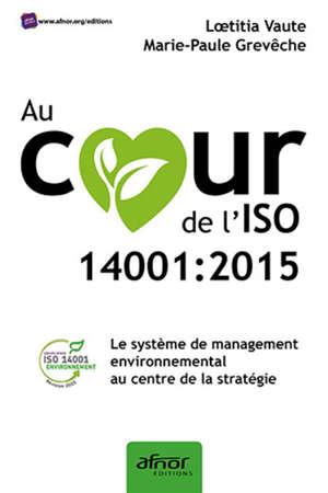 Au coeur de l'ISO 14001-2015 : le système de management environnemental au centre de la stratégie