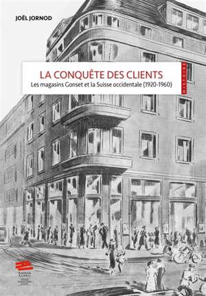 La conquête des clients : les magasins Gonset et la Suisse occidentale (1920-1960)
