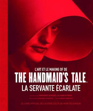 L'art et le making of de The Handmaid's Tale, La servante écarlate : le livre officiel de la série culte de MGM Television