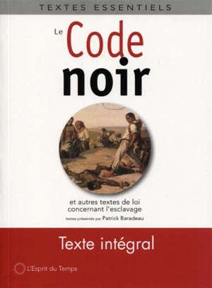 Le code noir : et autres textes de lois concernant l'esclavage en France