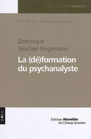La (dé)formation du psychanalyste : étude de psychanalyse