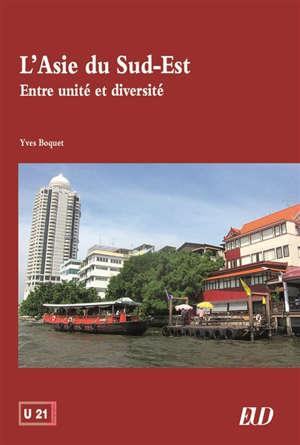 L'Asie du Sud-Est : entre unité et diversité