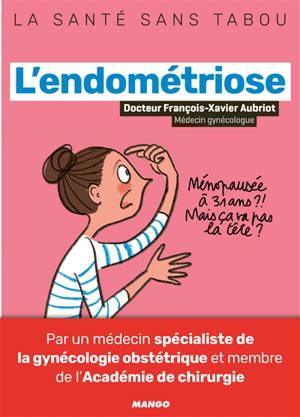 L'endométriose : meux la comprendre, mieux la vivre