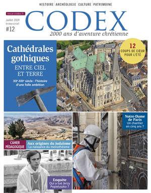 Codex : 2.000 ans d'aventure chrétienne. n° 12, Cathédrales gothiques : entre ciel et Terre