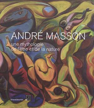 André Masson : une mythologie de l'être et de la nature