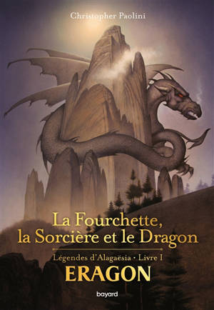 Eragon : légendes d'Alagaësia. Volume 1, La fourchette, la sorcière et le dragon