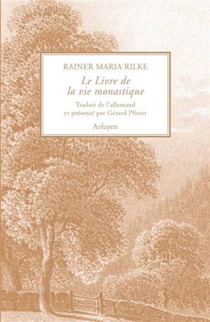 Le livre de la vie monastique