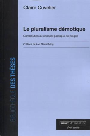 Le pluralisme démocratique : contribution au concept juridique de peuple