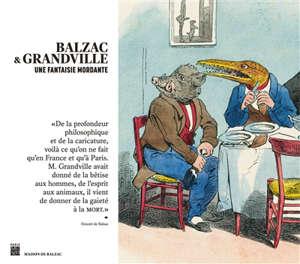 Balzac & Grandville : une fantaisie mordante