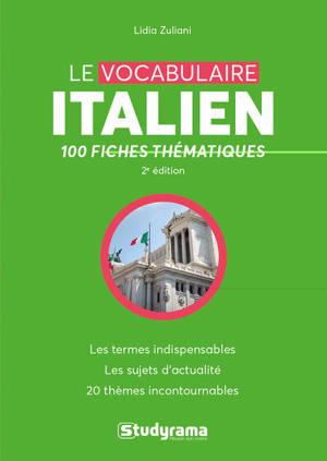 Le vocabulaire italien : 100 fiches thématiques