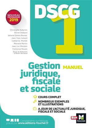 DSCG 1 gestion juridique, fiscale et sociale : manuel : nouveau programme 2019
