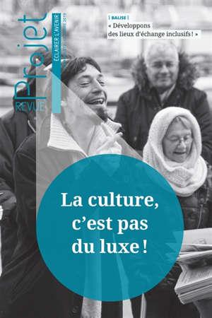 Projet. n° 372, La culture, c'est pas du luxe !