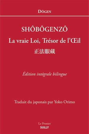 Shôbôgenzô : la vraie loi, trésor de l'oeil