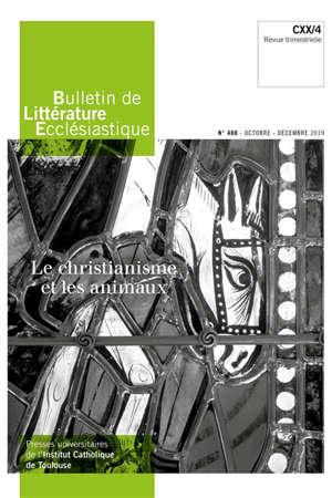 Bulletin de littérature ecclésiastique. n° 480, L'animal dans la tradition chrétienne