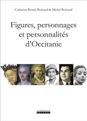 Figures, personnages et personnalités d'Occitanie : de Théodoric II à Amandine Hesse, de Jaume Ier à Juliette Gréco