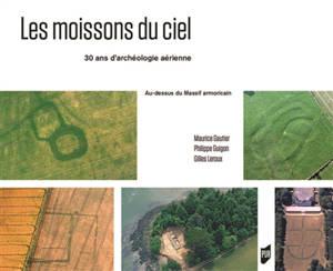 Les moissons du ciel : 30 ans d'archéologie aérienne au-dessus du Massif armoricain