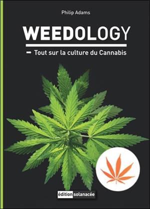 Weedology : tout sur la culture du cannabis