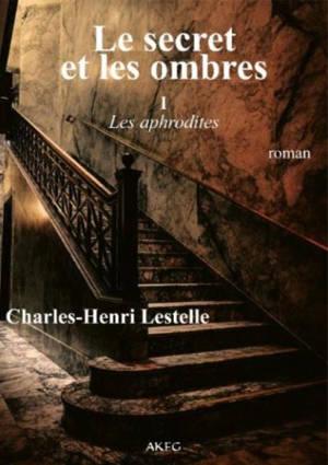 Le secret et les ombres. Volume 1, Les Aphrodites