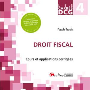 Droit fiscal : cours et applications corrigées : DCG 4, 2019-2020