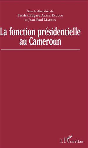 La fonction présidentielle au Cameroun