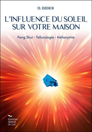 L'influence du soleil sur votre maison : feng shui, tellurologie, hélionymie
