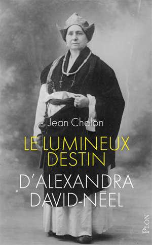 Le lumineux destin d'Alexandra David-Néel