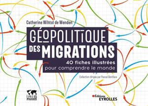 Géopolitique des migrations : 40 fiches illustrées pour comprendre le monde