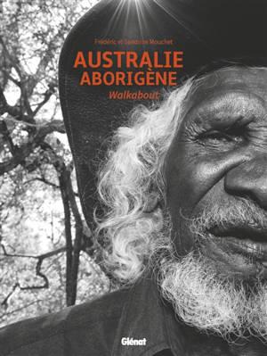 Australie aborigène : walkabout