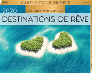 Destinations de rêve 2020 : l'agenda panoramique