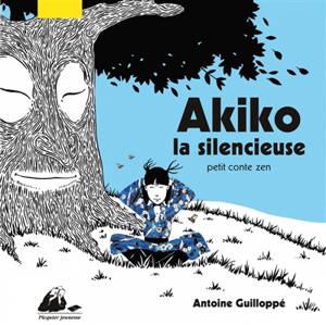 Akiko la silencieuse : petit conte zen