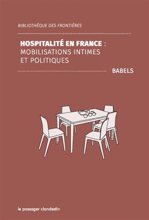 Hospitalité en France : mobilisations intimes et politiques