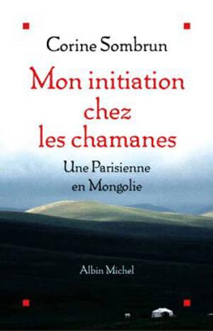 Mon initiation chez les chamanes : une Parisienne en Mongolie