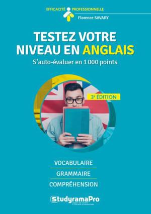 Testez votre niveau en anglais : s'auto-évaluer en 1.000 points : vocabulaire, grammaire, compréhension