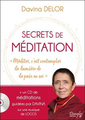 Secrets de méditation : méditer, c'est contempler la lumière de la paix en soi