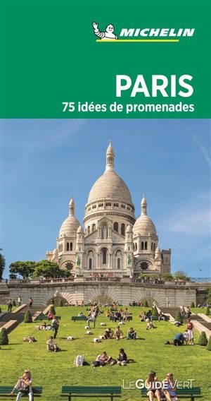 Paris : 75 idées de promenades