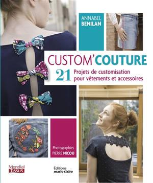 Custom' couture : 30 projets de customisation pour tout personnaliser
