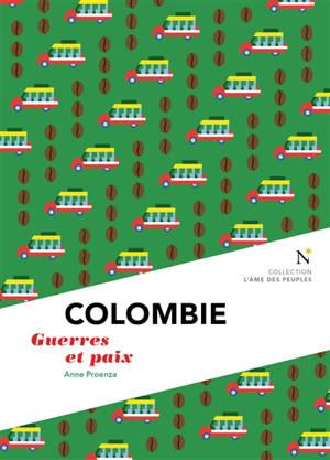 Colombie : guerres et paix
