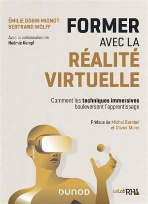 Former avec la réalité virtuelle : comment les techniques immersives bouleversent l'apprentissage