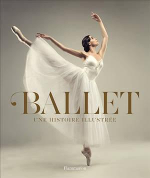 Ballet : une histoire illustrée