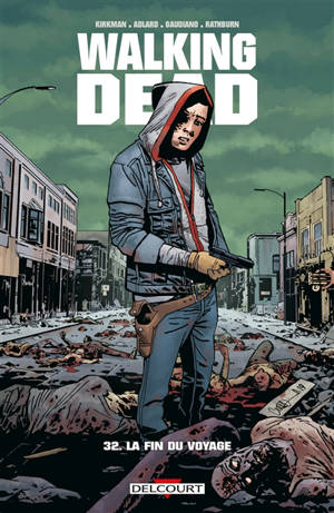 Walking dead. Volume 32, La fin du voyage